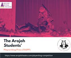Arojah Extends Deadline for Students Playwriting Prize Competition 2020